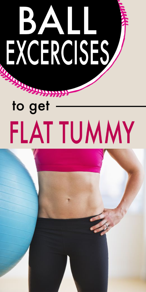 Ball Exercises To Get Flat Tummy #flattummy #fitness #exercises #ballexercises #diy #fatburn #stomac...