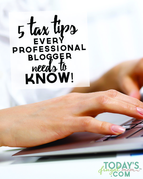5 Tax Tips Every Professional Blogger Needs to Know Pinterest