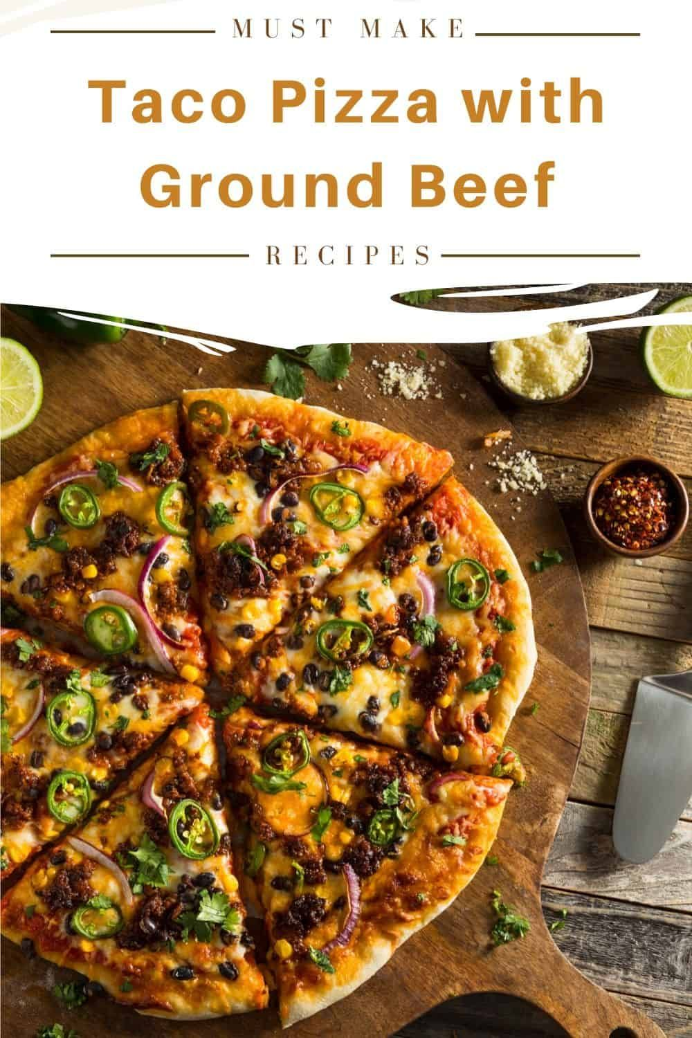Tantalizing Taco Pizza with Ground Beef!