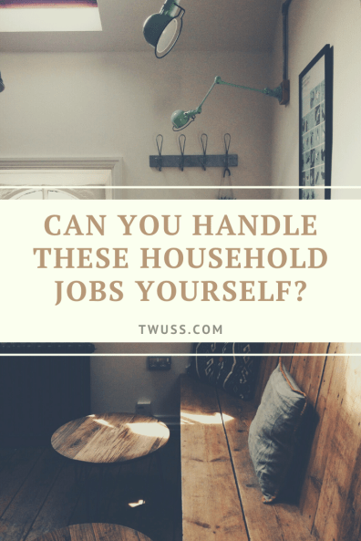 Can You Handle These Household Jobs Yourself? - TWUSS