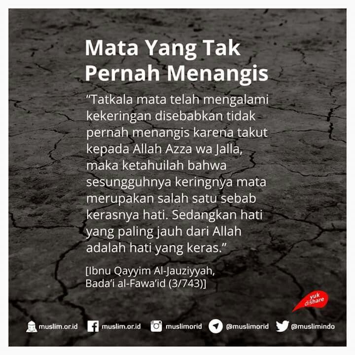 Mata Yang Tak Pernah Menangis Al Qur An Sunnah Hadist Quotes
