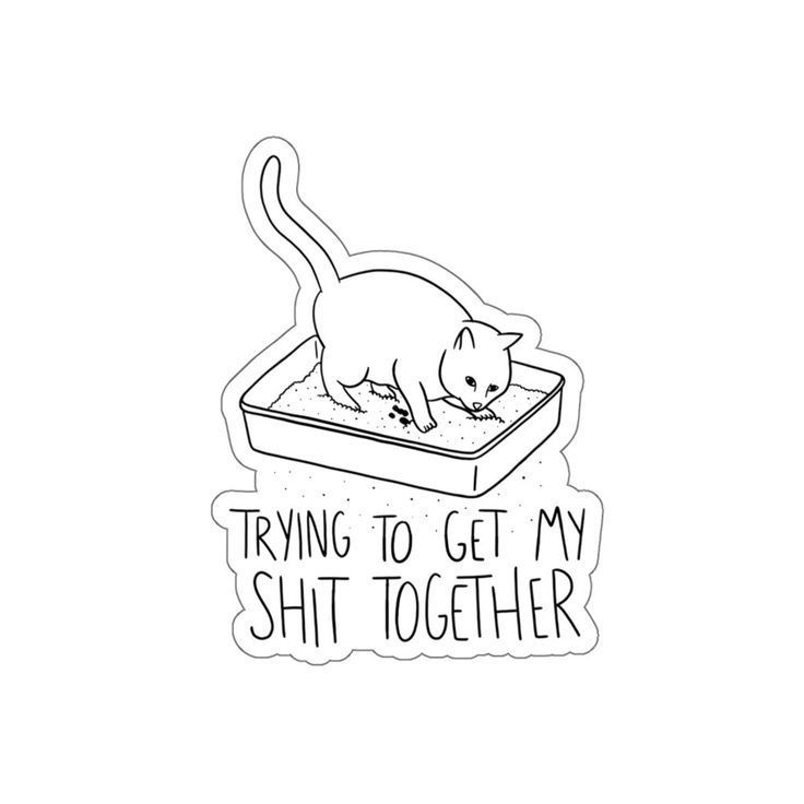 Shit Together Cat Sticker