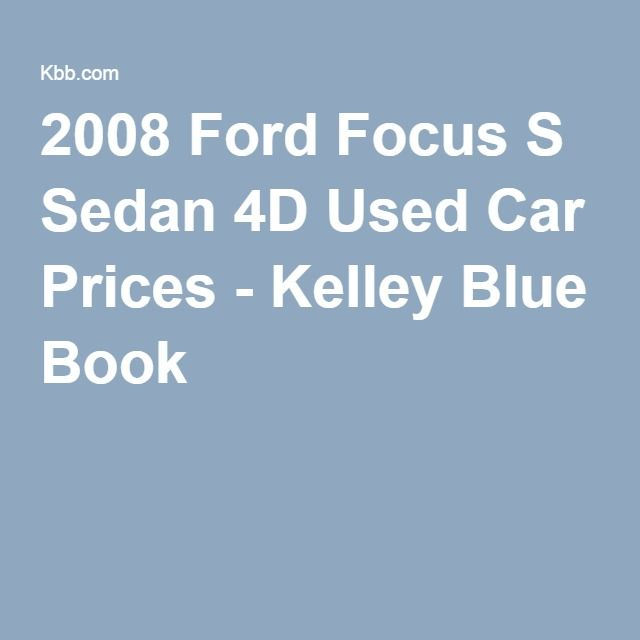 2008 Ford Focus S Sedan 4D Used Car Prices