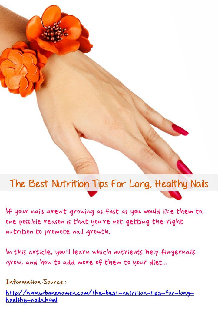 The Best Nutrition Tips For Long Healthy Nails If Your Aren T