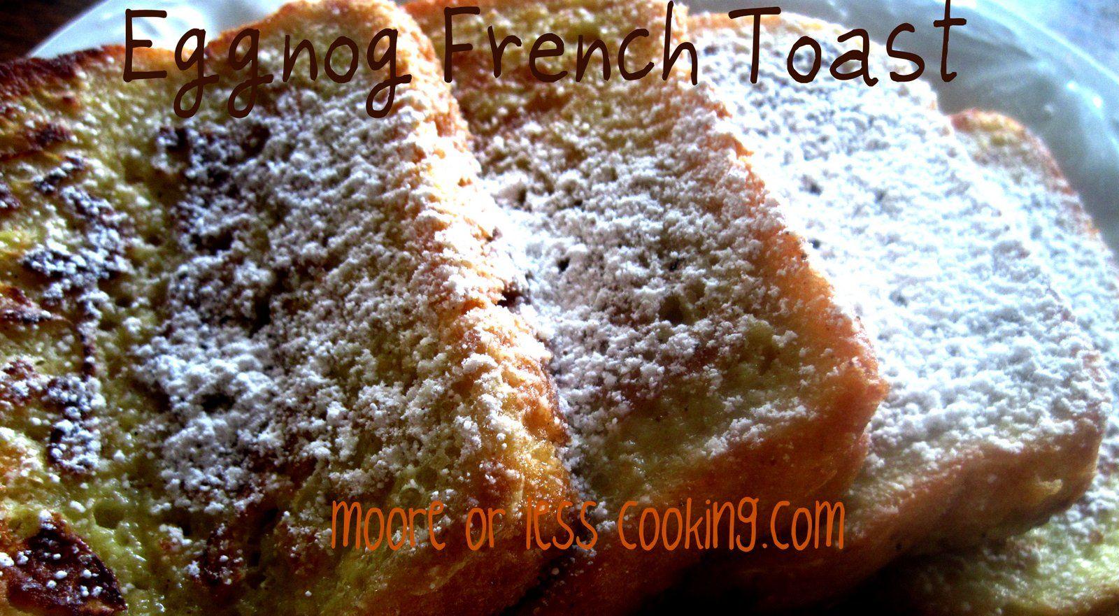 Eggnog french toast eggnog french toast easy cooking
