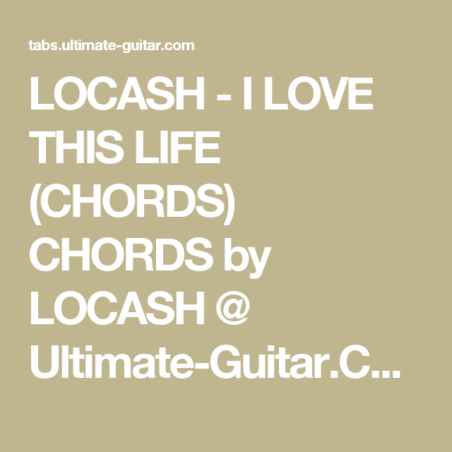 Locash I Love This Life Chords Chords By Locash Ultimate