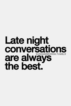 Late Night Conversations Are Always The Best Galaxies Vibes Conversation Quotes Inspirational Quotes Pictures Inspirational Quotes