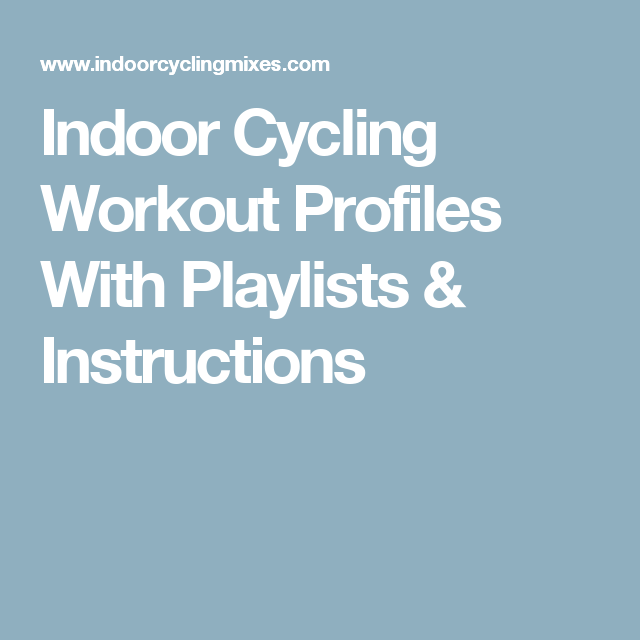 Indoor Cycling Workout Profiles With Playlists Instructions