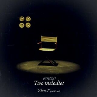 Zion t two melodies