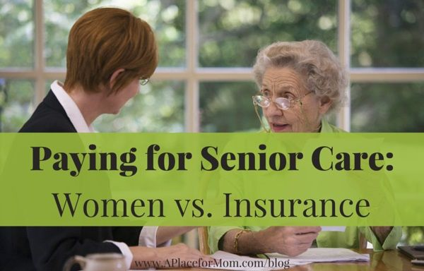 Paying For Senior Care Women Vs Insurance With Images Senior Care Nursing School Prerequisites Home Health Care