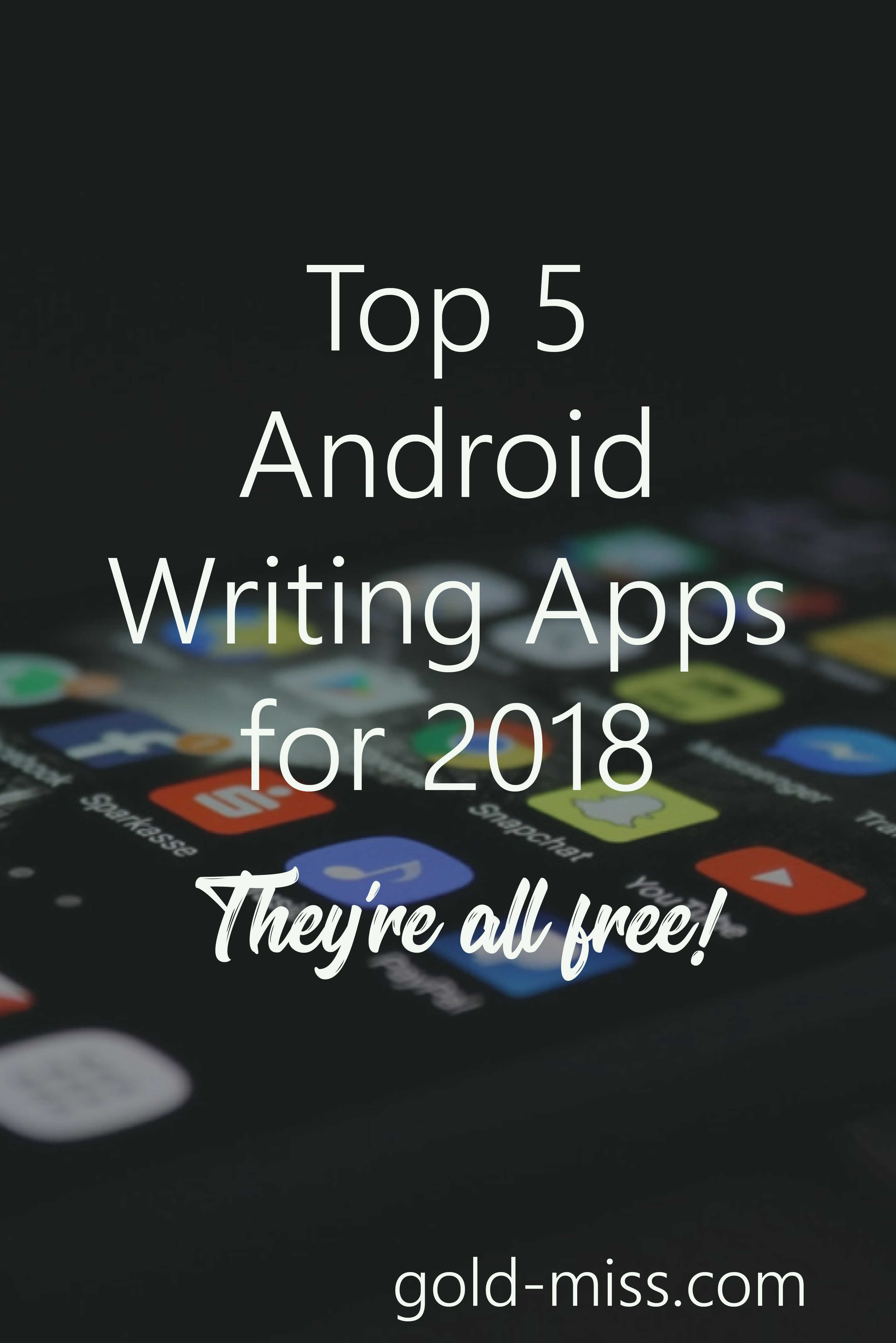 Top 5 Android Writing Apps for 2018 (They're All Free