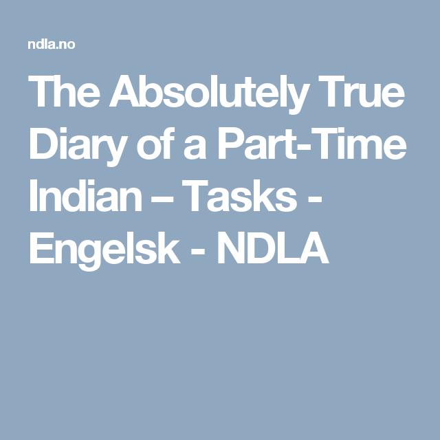 Absolutely True Diary Of A Part Time Indian Quotes Custom The Absolutely True Diary Of A Parttime Indian  Tasks  Engelsk . Design Decoration