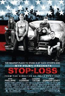 Stop Loss Poster Chan Tatum Plays Character Steve Shriver Very Well I Might Add Movies War Movies Hd Movies