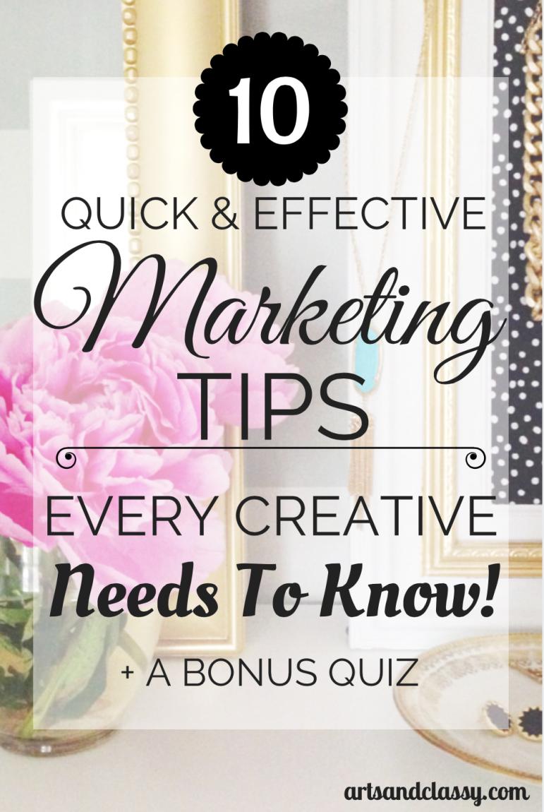 10 Effective Marketing Tips that every creative needs to know + a bonus quiz via www.artsandclassy.com