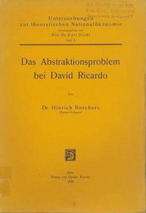 Das Abstraktionsproblem bei David Ricardo / Hinrich Borchers Jena, : G. Fischer, 1929.