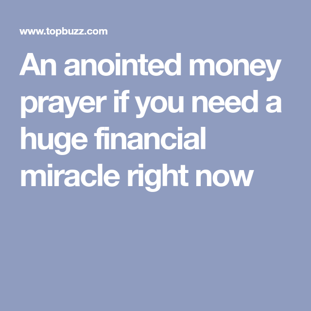 An anointed money prayer if you need a huge financial