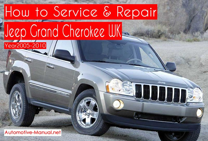 This Jeep Grand Cherokee Wk 2005 2010 Service Repair Manual Will Easily Help You How To Repair And Service Your Vehicle Such As Step By Step In Jeep Grand Jeep