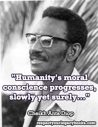 Cheikh Anta Diop Quote Respect Your Legacy Books Renaissance