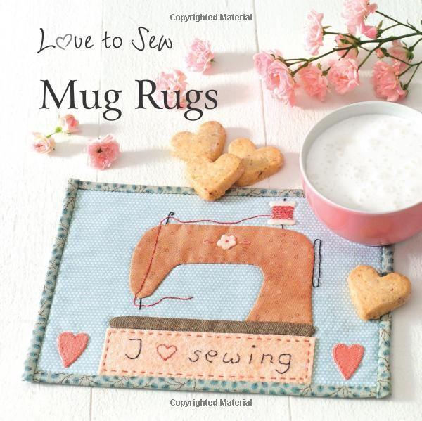 Mug Rugs Love To Sew Christa Rolf