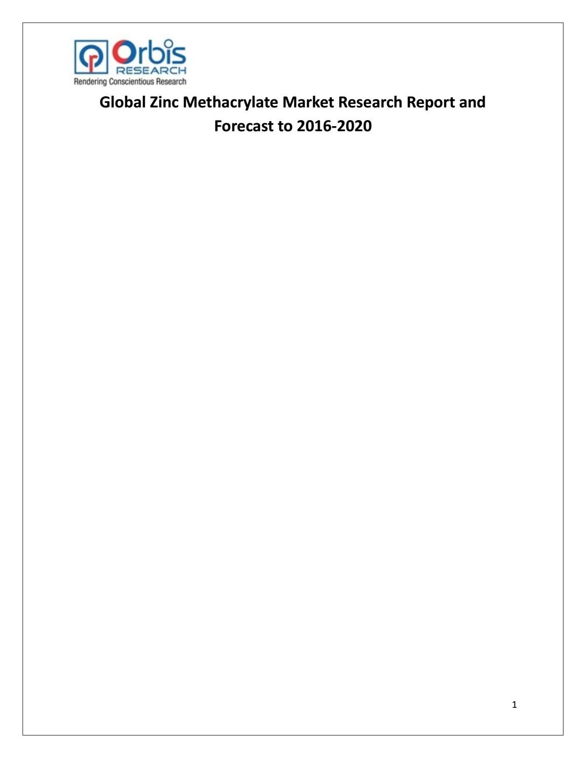 2016 Global Zinc Methacrylate Industry Report is a professional and in-depth research report on the world's major regional market conditions of the Zinc Methacrylate industry, focusing on the main regions (North America, Europe and Asia) and the main countries (United States, Germany, Japan and China).  Request a sample of this report @ http://www.orbisresearch.com/contacts/request-sample/154305 .
