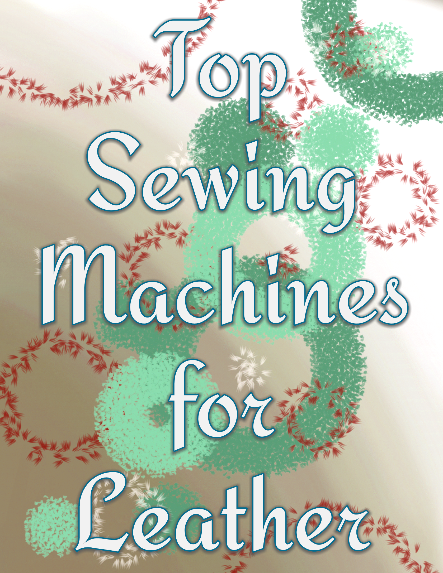 A quick guide to best sewing machines for leather and what ...