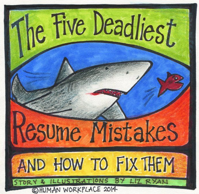 The Five Deadliest Resume Mistakes ( How to Fix Them) Job Seeker - resume mistakes