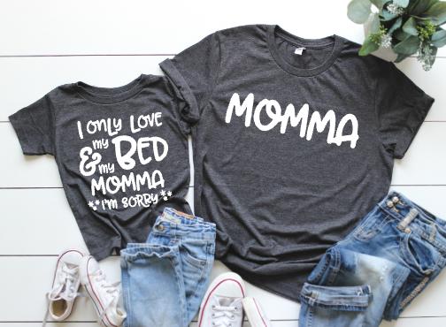 aff3145b0d2a I only love my bed & my momma I'm sorry   Shirt ideas   Mommy, me ...