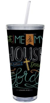 Insulated Cup with straw - As for me and my house… - design by Holli Conger