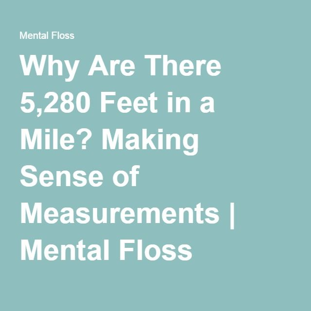 Why Are There 5 280 Feet In A Mile Miles Senses Measurements