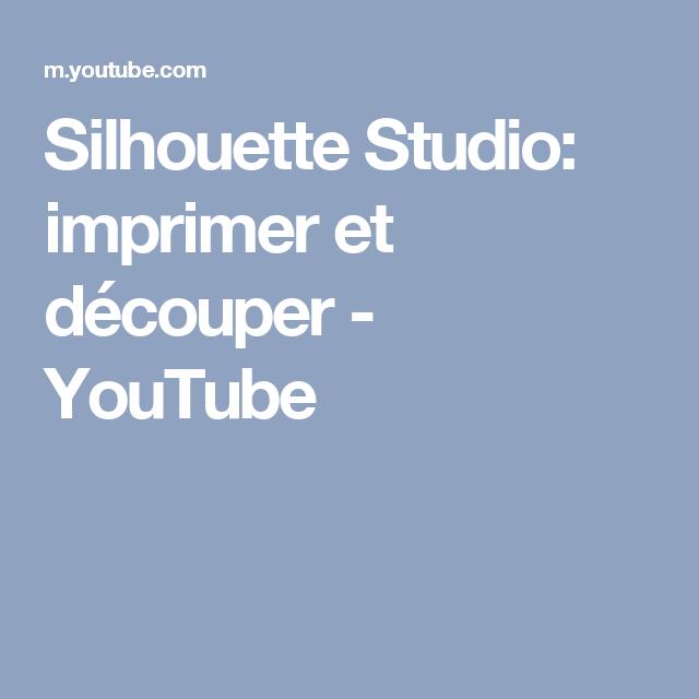 Silhouette Studio: imprimer et découper - YouTube