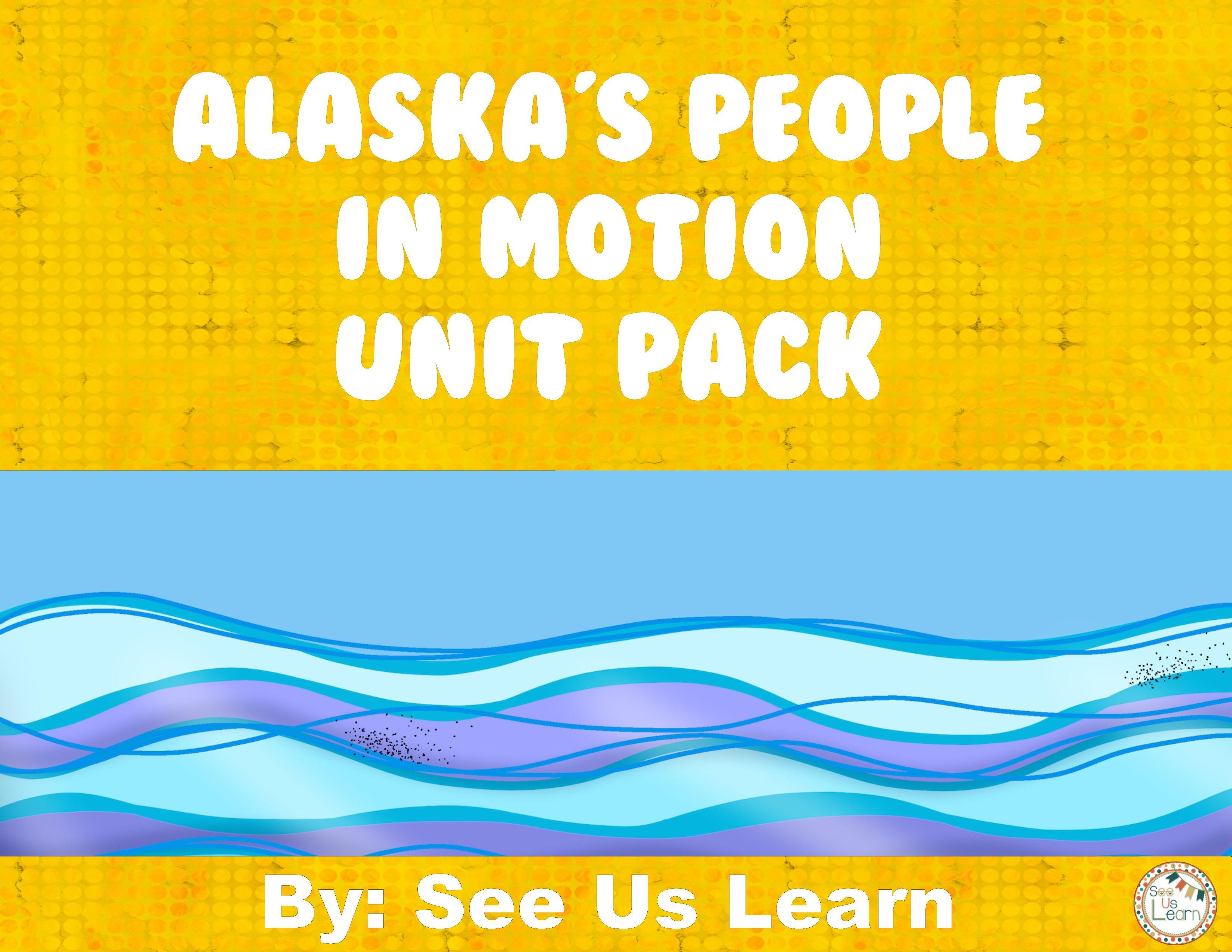 Unit 3 Alaska S People In Motion The Unit Alaska Teaching