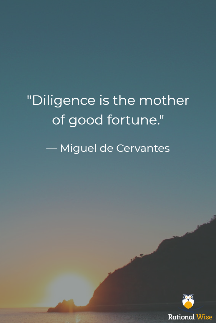 Diligence Is The Mother Of Good Fortune Miguel De Cervantes Personaldevelopment Grit Persistence G Fortune Quotes Literary Quotes Inspirational Quotes