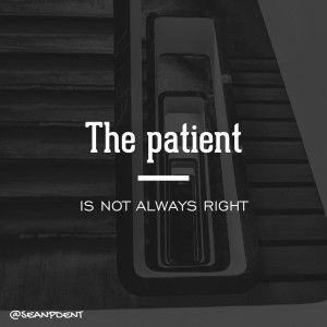 [Vlog post] The patient is not always right http://mystrongmedicine.com/the-patient-is-not-always-right/?utm_campaign=coschedule&utm_source=pinterest&utm_medium=Sean&utm_content=The%20patient%20is%20not%20always%20right