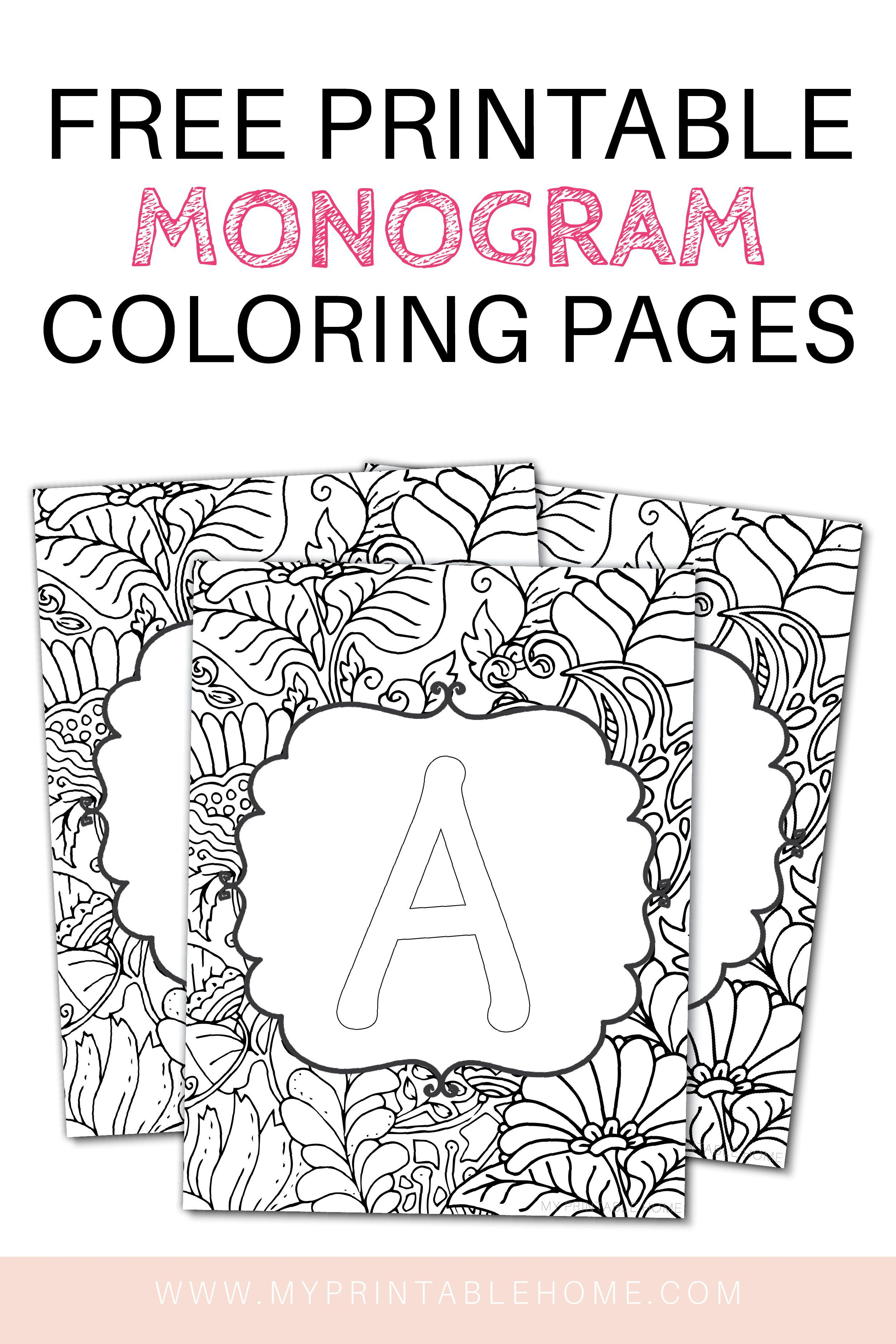 Download Your Free Printable Monogram Coloring Pages Contains The Alphabet Plus 0 9 Numbers Great F Free Printable Monogram Monogram Printable Coloring Pages