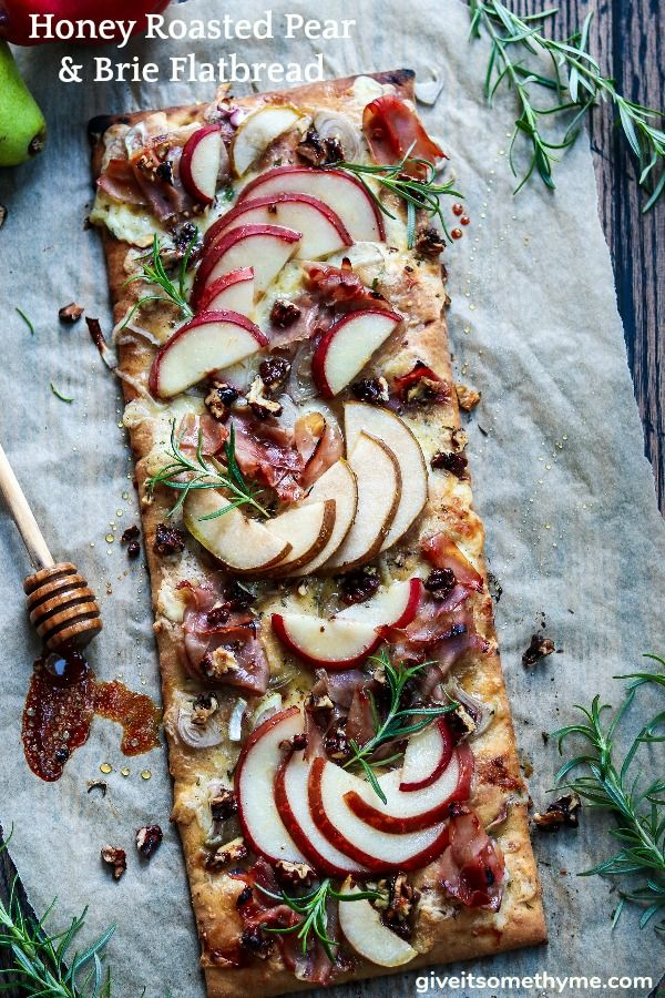 Photo of Honey Roasted Pear and Brie Flatbread – Give it Some Thyme