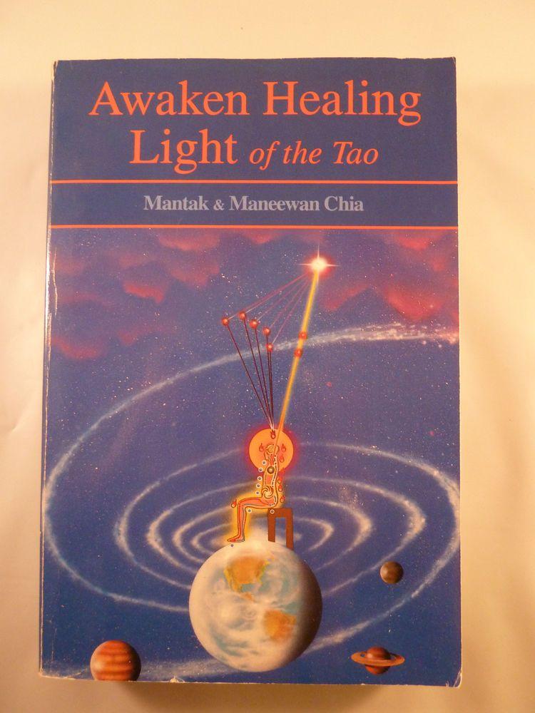 Awaken Healing Light Of The Tao Mantak Maneewan Chia Taoism Chi Kung Bioenergy Healing Light Awakening Healing