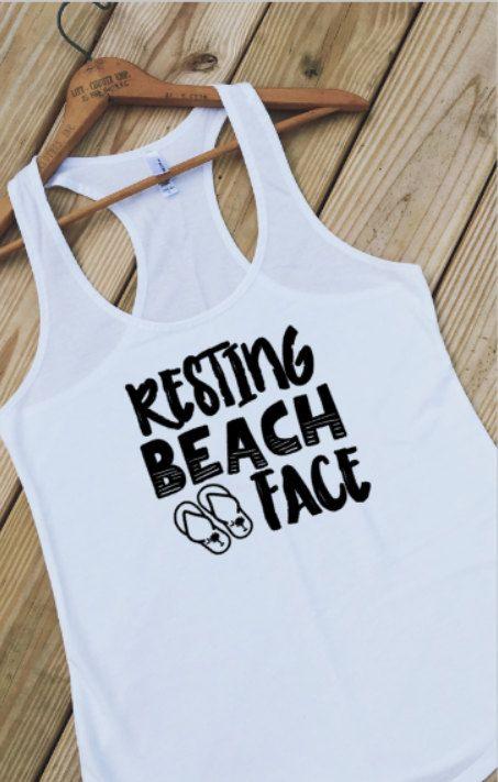964b2b4622 Beach Tank Tops for Women, Resting Beach Face Shirt, Womens Beach Shirts,  Summer Beach Shirts for Women, XS Tank Top - XXL Tank Top, FL10B in 2019 |  Style ...