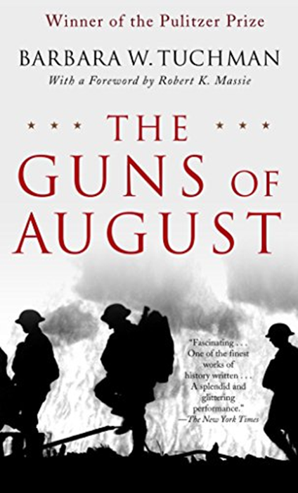The Guns Of August The Pulitzer Prize Winning Classic About The Outbreak Of World War I By Barbara W Tuchman Presidio Press Books Good Books Nonfiction Books