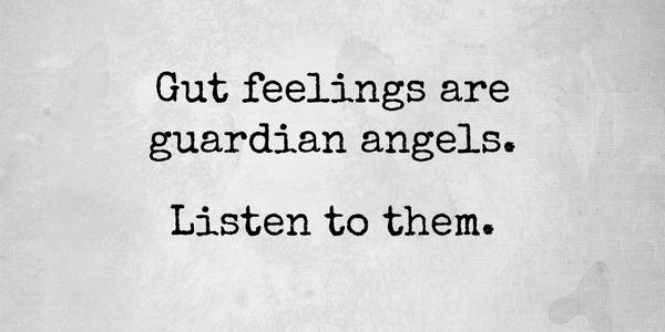Gut Feelings Are Guardian Angels Gut Feeling Quotes Guardian Angel Quotes Angel Quotes
