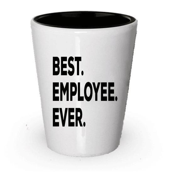 Employee Shot Glass, Best Employee Ever, Employee gift, Gift for Employee