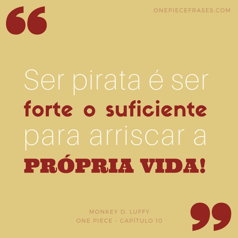 Ser Pirata é Ser Forte O Suficiente Para Arriscar A Própria Vida