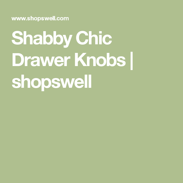 Shabby Chic Drawer Knobs | shopswell