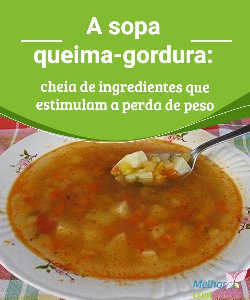 """A sopa queima-gordura: cheia de ingredientes que estimulam a perda de peso  A sopa """"queima-gordura"""" se popularizou nos últimos anos, já que contém ingredientes que estimulam a perda de peso e permitem manter uma alimentação saudável"""