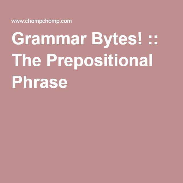 Grammar Bytes! :: The Prepositional Phrase