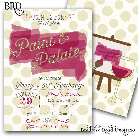 Paint Wine Birthday Party Invite Order Yours At Boardman Printing