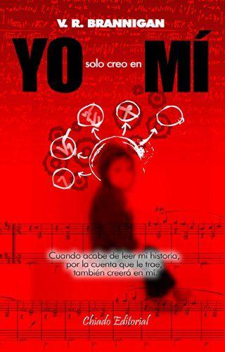 YO solo creo en MÍ (Revólver) de V. R. Brannigan http://www.amazon.es/dp/9895105886/ref=cm_sw_r_pi_dp_UTr4tb1NYAM8F5DF