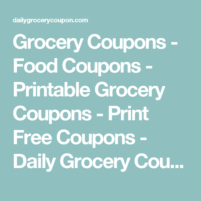Grocery Coupons Food Coupons Printable Grocery Coupons Print Free Coupons Daily Grocery Coupons Print Free Coupons Food Coupons Printable Print Coupons