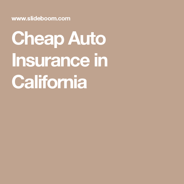 Cheap Auto Insurance In California Promaxinsuranceagency Low