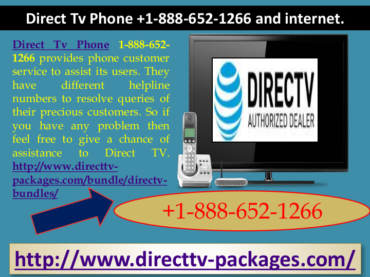 Direct Tv Phone 1 888 652 1266 And Internet Direct Tv Phone 1 888 652 1266 Provides Phone Customer Service To Assist Its Users They Have Directions Phone Tvs