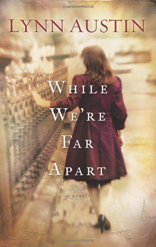 While We're Far Apart by Lynn Austin, http://www.amazon.com/dp/B0054U5GPU/ref=cm_sw_r_pi_dp_Z0UUpb10NYBY1